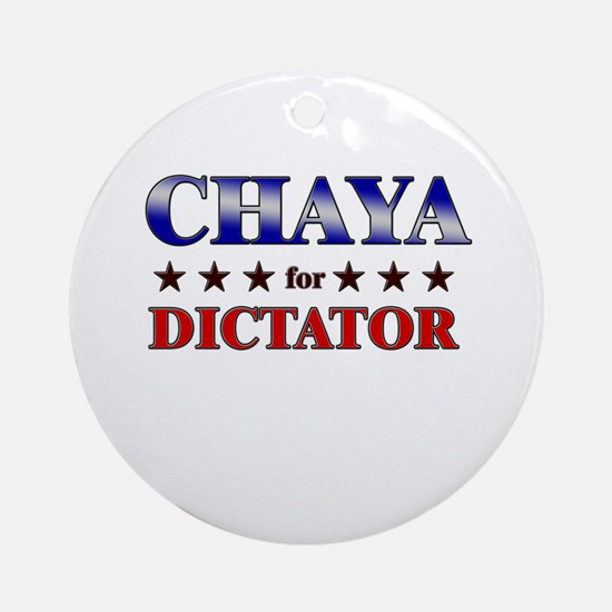 CHAYA for dictator Ornament (Round)