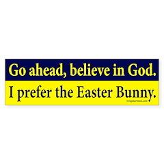 I prefer the Easter Bunny bumper sticker