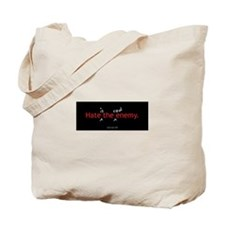 Hate is the Real Enemy Tote Bag