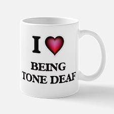 I love Being Tone-Deaf Mugs