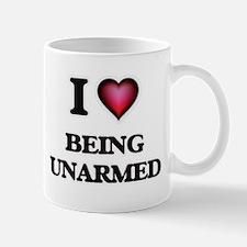 I love Being Unarmed Mugs
