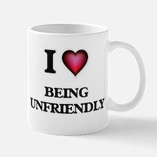I love Being Unfriendly Mugs