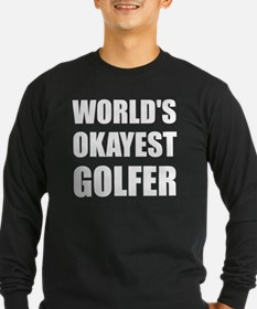 World's Okayest Golfer Long Sleeve T-Shirt