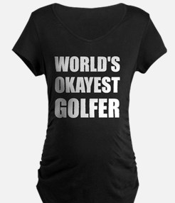 World's Okayest Golfer Maternity T-Shirt