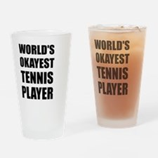 World's Okayest Tennis Player Drinking Glass