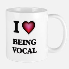 I love Being Vocal Mugs