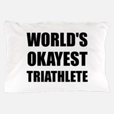 World's Okayest Triathlete Pillow Case