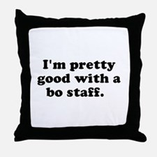 I'm pretty good with a bo sta Throw Pillow