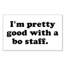 I'm pretty good with a bo sta Sticker (Rectangular