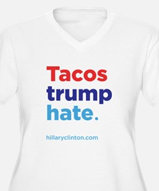 Tacos Trump Hate: Hillary 2016 Plus Size T-Shirt