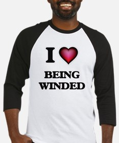 I love Being Winded Baseball Jersey