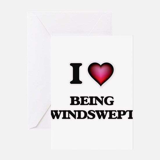 I love Being Windswept Greeting Cards