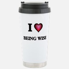 I love Being Wise Stainless Steel Travel Mug