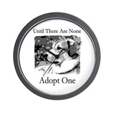 Until There Are None...Adopt Wall Clock