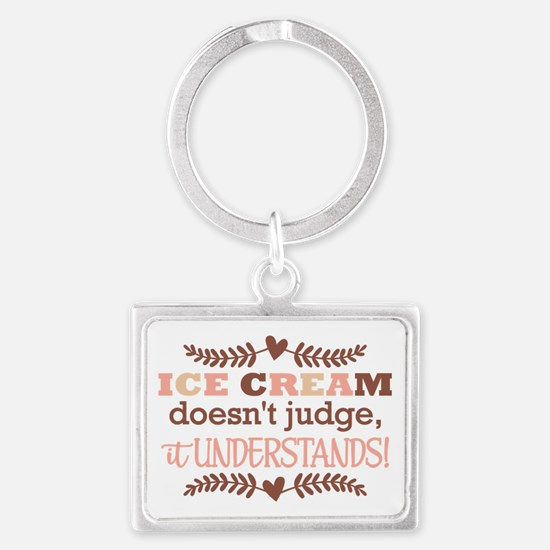 Ice Cream Doesn't Judge Landscape Keychain