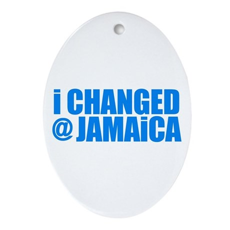 CHANGE AT JAMAICA Oval Ornament