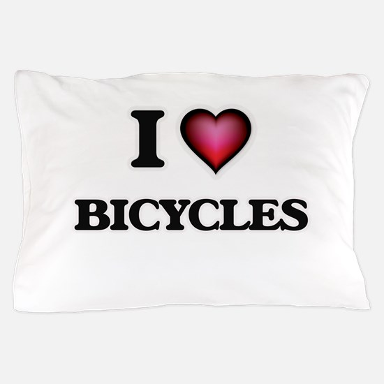 I Love Bicycles Pillow Case