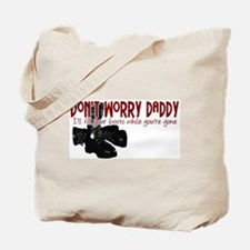 Don't Worry Daddy Tote Bag