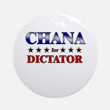 CHANA for dictator Ornament (Round)