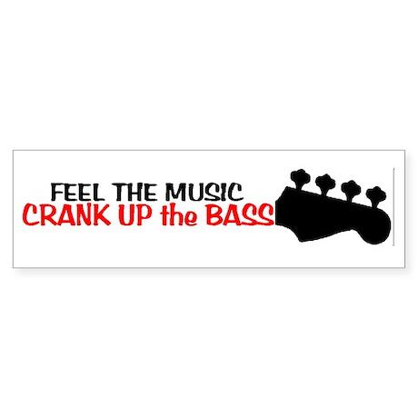 crank up the bass Bumper Sticker