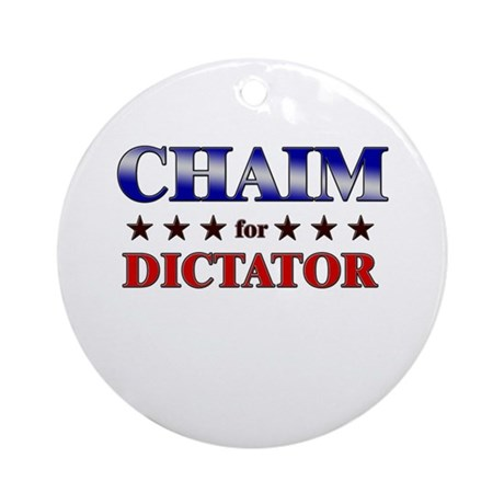 CHAIM for dictator Ornament (Round)