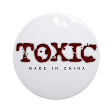 Toxic - Made in China Round Ornament