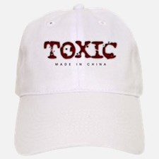 Toxic - Made in China Baseball Baseball Cap