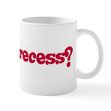When's recess? Mug