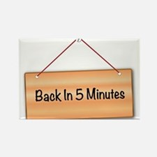 Back In 5 Minutes Magnets