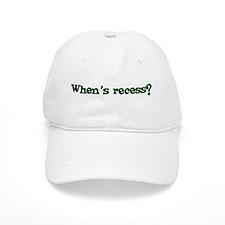 When's recess? Baseball Cap
