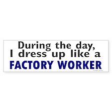 Dress Up Like A Factory Worker (Day) Bumper Sticker