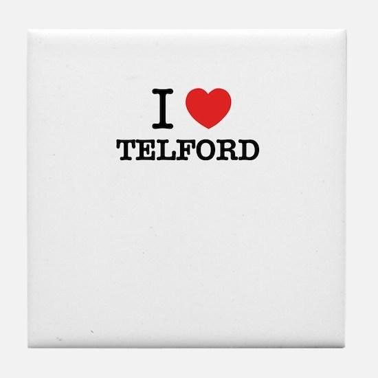 I Love TELFORD Tile Coaster