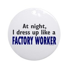Dress Up Like A Factory Worker (Night) Ornament (R