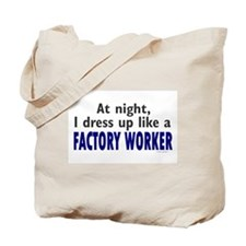 Dress Up Like A Factory Worker (Night) Tote Bag