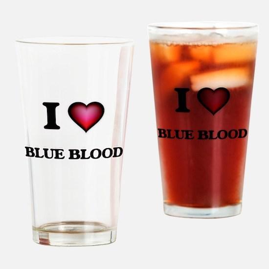 I Love Blue Blood Drinking Glass