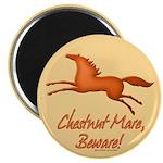 "Chestnut Mare, Beware! 2.25"" Magnet (10 pack)"