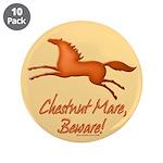 """Chestnut Mare, Beware! 3.5"""" Button (10 pack)"""