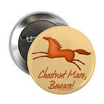 """Chestnut Mare, Beware! 2.25"""" Button (10 pack)"""