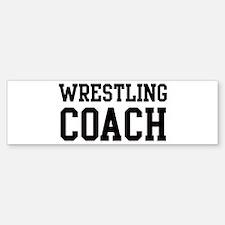 WRESTLING Coach Bumper Bumper Bumper Sticker