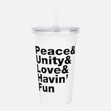 Peace & Unity & Love & Havin Fun Acrylic Double-wa