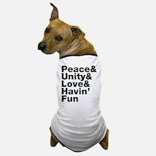 Peace & Unity & Love & Havin Fun Dog T-Shirt
