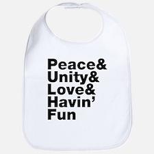 Peace & Unity & Love & Havin Fun Bib