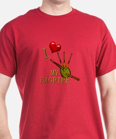 I Love My BAGPIPES T-Shirt