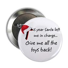 "Santa Left Me In Charge 2.25"" Button"
