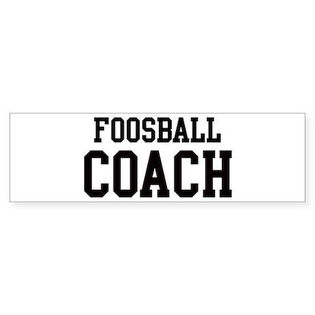 FOOSBALL Coach Bumper Sticker