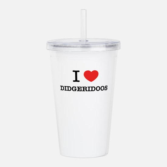 I Love DIDGERIDOOS Acrylic Double-wall Tumbler