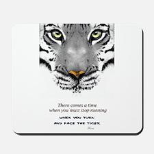 Face The Tiger Mousepad
