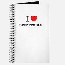 I Love DISMISSIBLE Journal