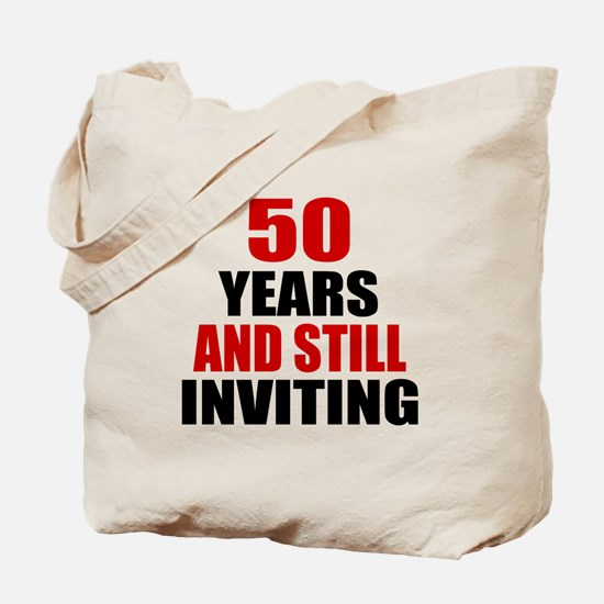 50 Years And Still Inviting Birthday Desi Tote Bag