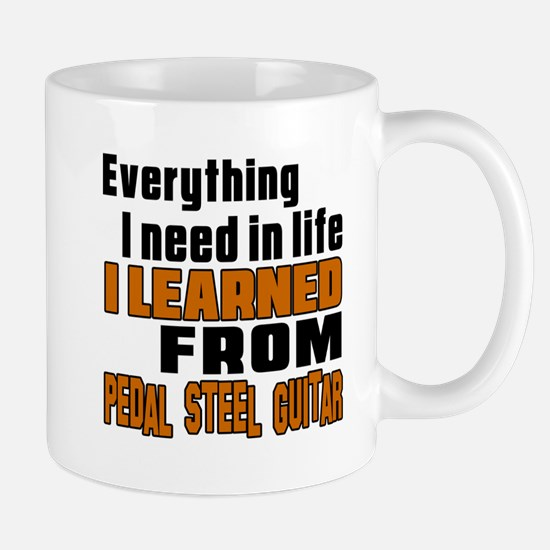 I Need In Life I Learned From Pedal Ste Mug